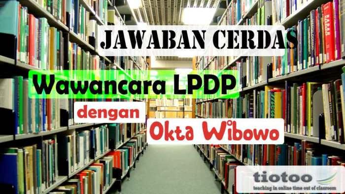 Jawaban Cerdas Wawancara Tesis  LPDP
